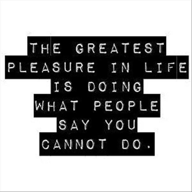 the-best-feeling-is-doing-what-people-say-you-can-not-do-motivational-quotes